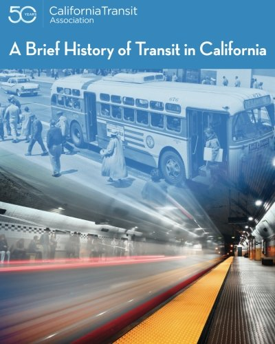 9781519353382: A Brief History of Transit in California