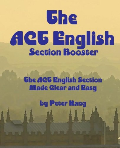 9781519353764: The ACT English Section Booster: Increase your ACT English Section Score 4+ Points