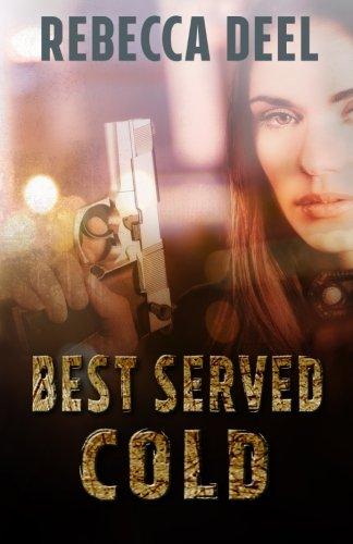 Best Served Cold (Otter Creek) (Volume 6): Rebecca Deel