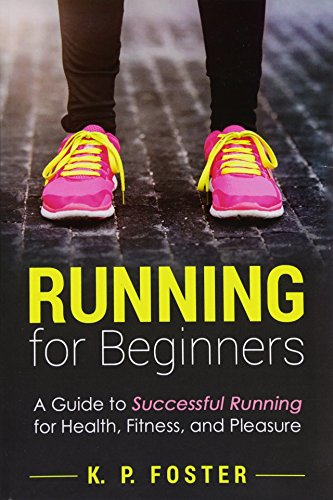 9781519354921: Running for Beginners: A Guide to Successful Running for Health, Fitness, and Pleasure. (Running for Fitness, Running for Weight Loss, Jogging Guide) (Volume 1)