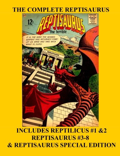 The Complete Reptisaurus: The Monstrous Flying Reptile!: Comics, Charlton