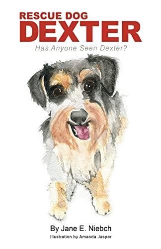 9781519355614: Rescue Dog Dexter: Has Anyone Seen Dexter?