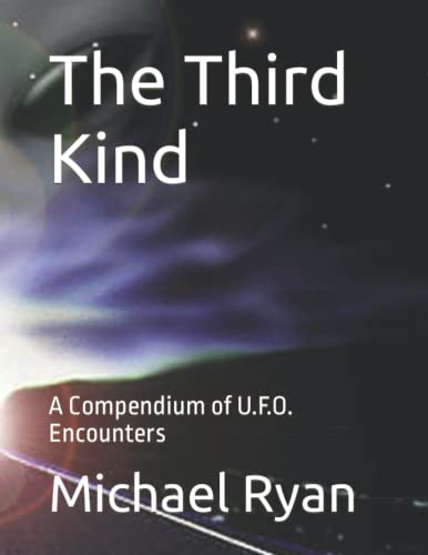 9781519355867: The Third Kind: A Compendium of U.F.O. Encounters