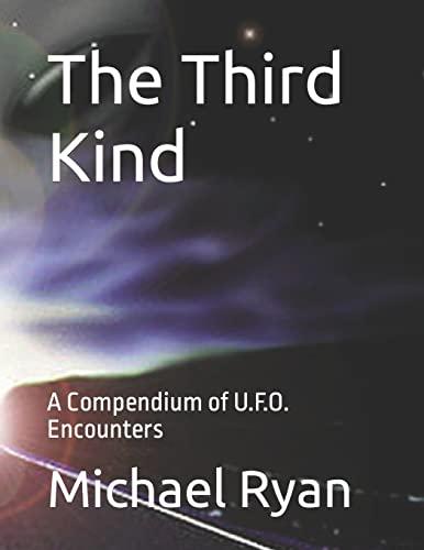 9781519355904: The Third Kind: A Compendium of U.F.O. Encounters