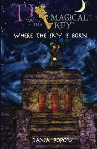 9781519356727: Ti and the Magical Key: Where the Sky is Born (2)