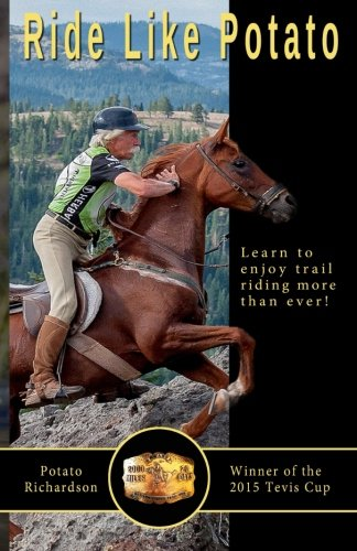 9781519359124: Ride Like Potato: Learn to enjoy trail riding more than ever!