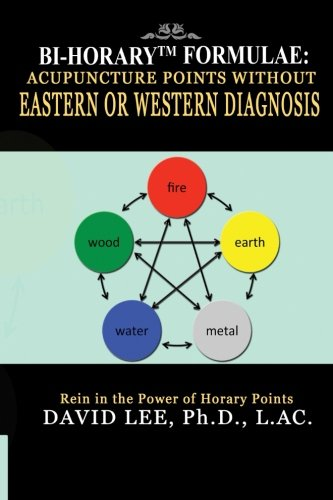 9781519362513: Bi-Horary Formulae: Acupuncture Points Without Eastern or Western Diagnosis
