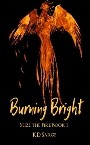 9781519362735: Burning Bright: Seize the Fire Book 1 (Volume 1)