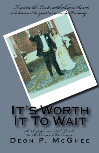 9781519363329: It's Worth It To Wait: A Supplemental Guide to Biblical Marriage