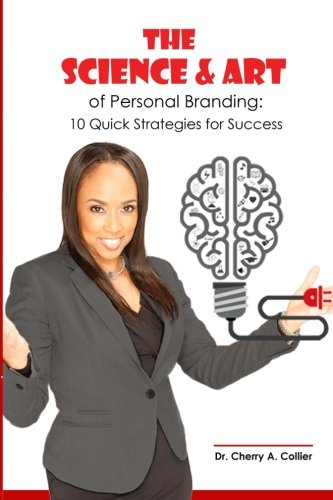 9781519368126: The Science and Art of Personal Branding: 10 Quick Strategies for Success