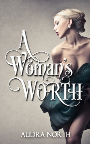 A Woman's Worth (Close Quarters) (Volume 1): Audra North