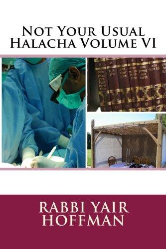 9781519370792: Not Your Usual Halacha Volume VI