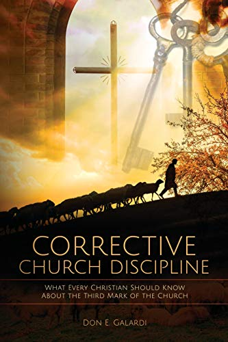 9781519372734: Corrective Church Discipline: What Every Christian Should Know About the Third Mark of the Church
