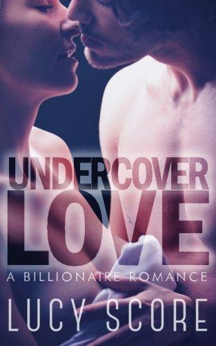 9781519373243: Undercover Love: A Billionaire Romance