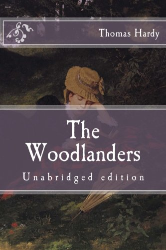 9781519373274: The Woodlanders: Unabridged edition (Immortal Classics)