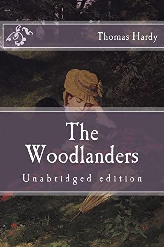 9781519373274: The Woodlanders: Unabridged edition (Immortal Classics)