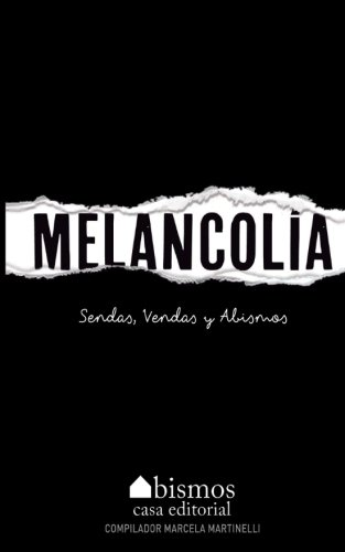 9781519373984: Melancolía. Sendas, vendas y abismos (Spanish Edition)