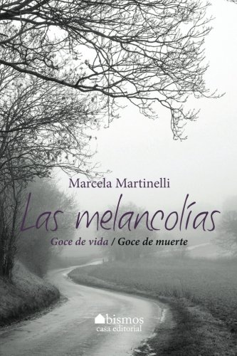 9781519374158: Las melancolías. Goce de vida/Goce de muerte (Colección Cuadernos de Psicoanálisis) (Volume 1) (Spanish Edition)
