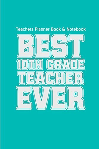 9781519374462: Teachers Planner Book & Notebook Best 10th Grade Teacher Ever (Teacher Gifts for: (Teacher Gifts for Christmas Series)