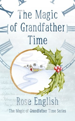 The Magic of Grandfather Time (Volume 1): English, Rose