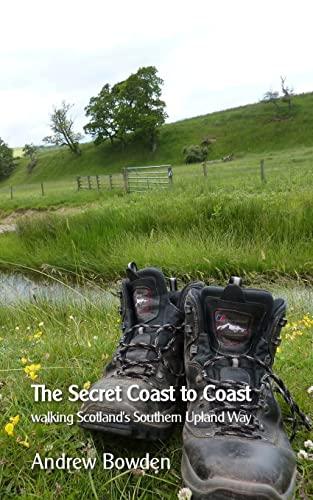 9781519376299: The Secret Coast to Coast: Walking Scotland's Southern Upland Way