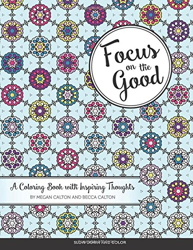 9781519376541: Focus On The Good: A Coloring Book with Inspiring Thoughts