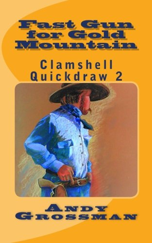 9781519377630: Fast Gun for Gold Mountain (Clamshell Quickdraw) (Volume 2)
