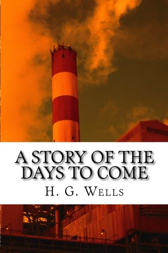 9781519377906: A Story of the Days to Come