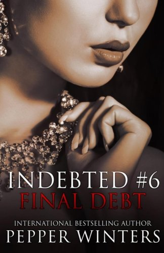 Final Debt (Indebted) (Volume 6): Winters, Pepper