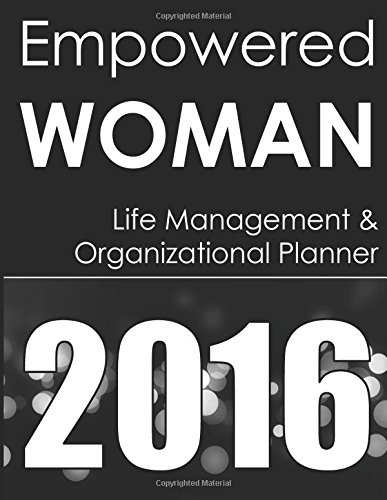 9781519384966: Empowered Woman 2016 Planner: Life Management & Organization