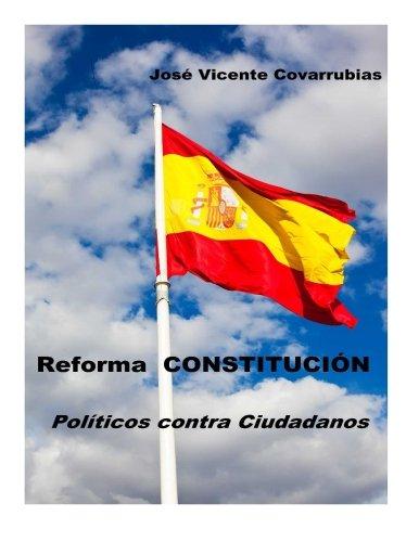9781519390486: Reforma CONSTITUCION: Politicos contra Ciudadanos