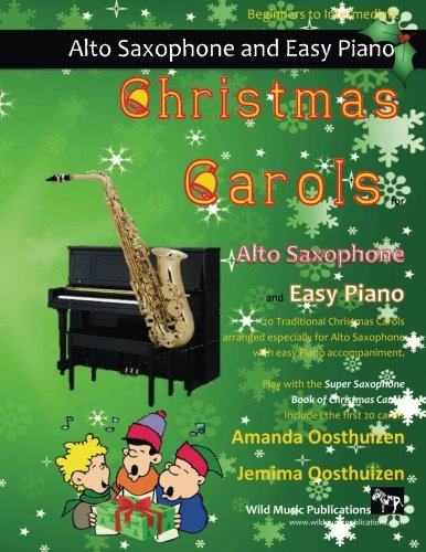 9781519392169: Christmas Carols for Alto Saxophone and Easy Piano: 20 Traditional Christmas Carols arranged for Alto Saxophone with easy Piano accompaniment. Play ... The Super Saxophone Book of Christmas Carols.