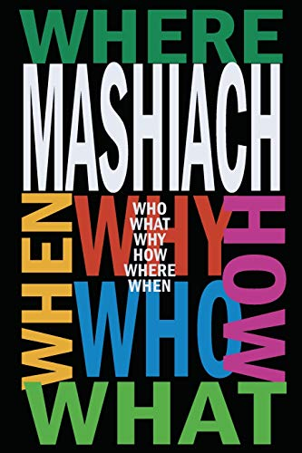 9781519392220: MASHIACH: Who? What? Why? How? Where? When?