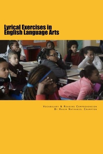 9781519392312: Lyrical Exercises in English Language Arts: Composition Workbook in Reading Comprehension (SLAM Lyrical Education Curriculum Series) (Volume 5)