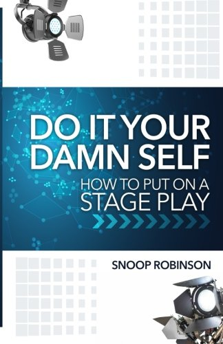9781519393685: Do It Your Damn Self: How To Put On A Stage Play