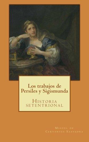 9781519393791: Los trabajos de Persiles y Sigismunda: Historia setentrional