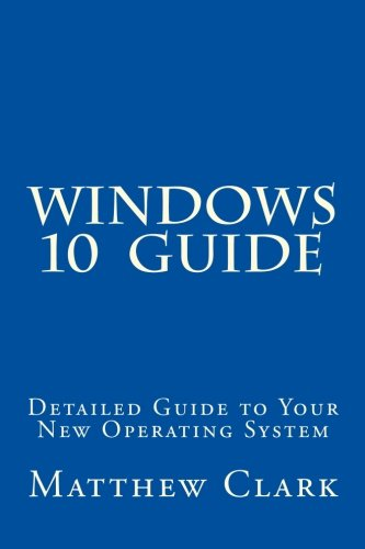 9781519394002: WINDOWS 10 Guide: Detailed Guide to Your New Operating System