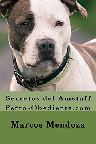 9781519394682: Secretos del Amstaff: Perro-Obediente.com (Spanish Edition)