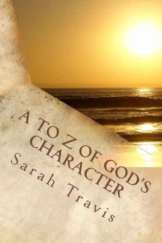 9781519394705: A to Z of God's Character: Loving God by Knowing Him More