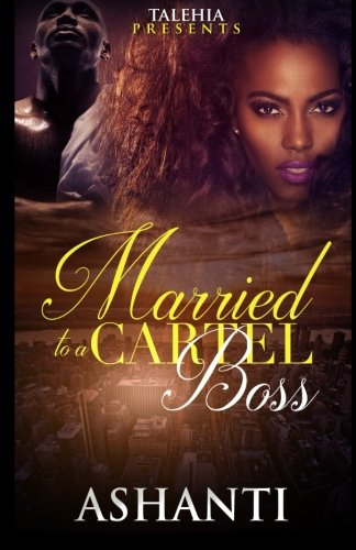 9781519395146: Married to a Cartel Boss (Volume 1)
