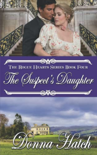 9781519395900: The Suspect's Daughter: Regency Romance (Rogue Hearts) (Volume 4)