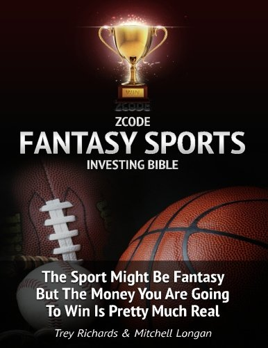 9781519396983: Zcode Fantasy Sports Investing Bible: What You Ought To Know To Make Serious Money On Daily Fantasy Sports.