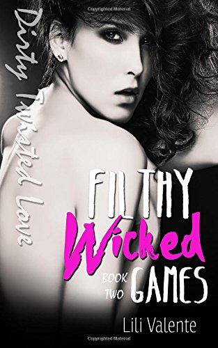 9781519397638: Filthy Wicked Games (Dirty Twisted Love) (Volume 2)