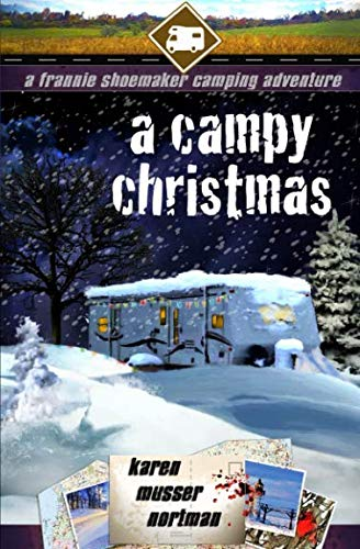 9781519398543: A Campy Christmas: A Frannie Shoemaker Campground Adventure (Frannie Shoemaker Campground Mysteries) (Volume 6)
