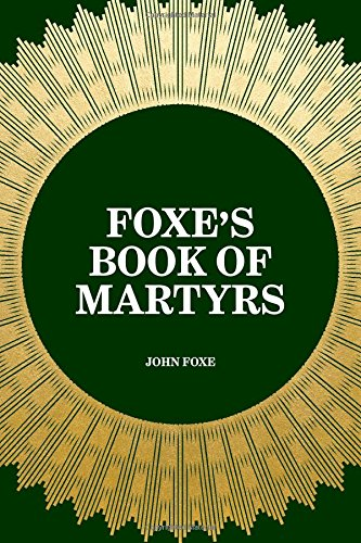 9781519401410: Foxe's Book of Martyrs