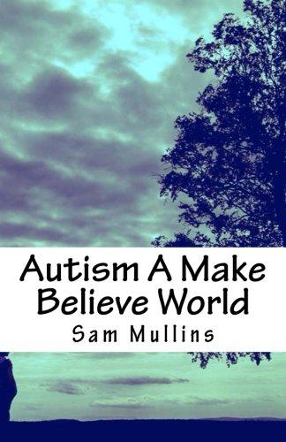 9781519402271: Autism A Make Believe World