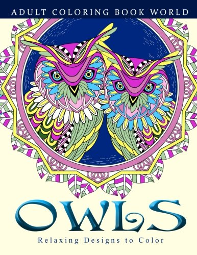 9781519403759: Adult Coloring Books: Owls: Relaxing Designs to Color for Adults
