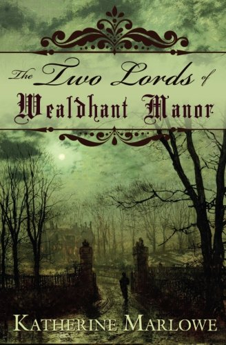 9781519404770: The Two Lords of Wealdhant Manor: M/M Historical Romance