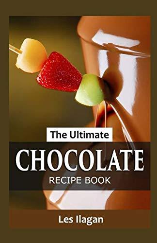 9781519406873: The Ultimate CHOCOLATE RECIPE BOOK