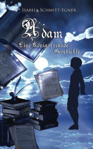 9781519408419: Adam - Eine Königsfreunde-Geschichte